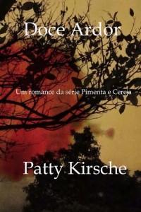 """""""Doce Ardor"""", publicação independente de Patty Kirsche"""
