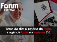 Fórum Onze e Meia | O rosário do Papa e a fake news da Agência Lupa