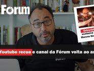 Fórum Onze e Meia | Youtube recua e canal da Fórum volta ao ar