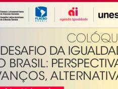 Evento do Conselho Latino-Americano de Ciências Sociais debate o desafio da igualdade no Brasil