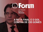 Fórum Onze e Meia | A reta final e o gol contra de Cid Gomes