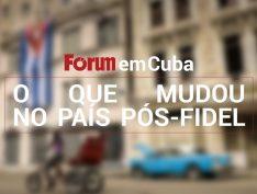 Fórum em Cuba: o que mudou no país pós-Fidel