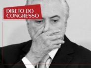 Direto do Congresso | A repercussão da prisão do ex-presidente Temer