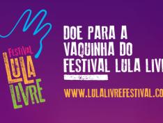 Campanha de financiamento do Festival Lula Livre já está no ar