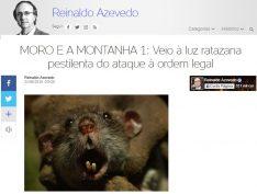Reinaldo Azevedo rebate Moro: Montanha deu à luz ratazanas que atentam contra a democracia e o estado de direito