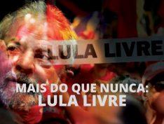 Mais do que nunca: Lula Livre